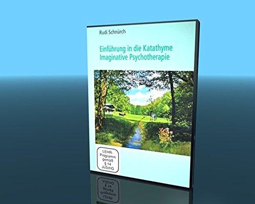Einführung in die Katathyme Imaginative Psychotherapie