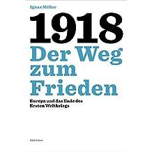1918 – Der Weg zum Frieden: Europa und das Ende des Ersten Weltkriegs