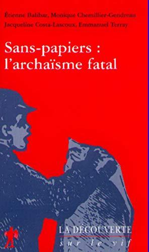 Sans-papiers : l'archaïsme fatal par Etienne Balibar