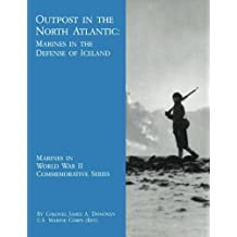 Outpost in the North Atlantic:  Marines in the Defense of Iceland (Marines in World War II Commemorative Series)