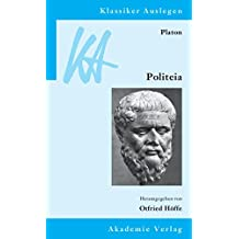 Platon: Politeia (Klassiker Auslegen, Band 7)