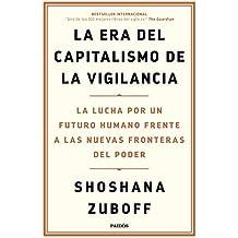 La era del capitalismo de la vigilancia: La lucha por un futuro humano frente a las nuevas fronteras del poder