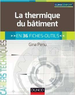La thermique du bâtiment - en 36 fiches-outils de Gina Penu ( 21 août 2013 )