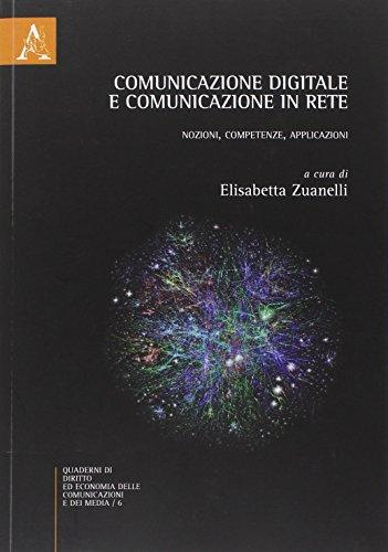 Comunicazione digitale e comunicazione in rete. Nozioni, competenze, applicazioni