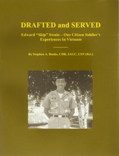 drafted-and-served-edward-skip-swain-one-citizen-soldiers-experiences-in-vietnam