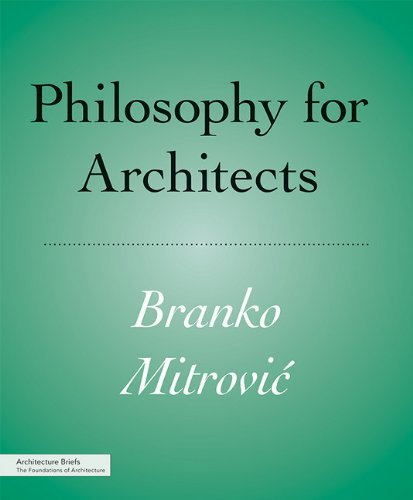 PHILOSOPHY FOR ARCHITECTS (Architecture Briefs)