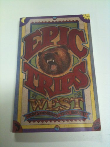 Epic Trips of the West: Tom Stienstra's Ten Best by Tom Stienstra (1994-04-02)