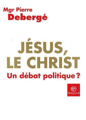 Jésus, le Christ : Un débat politique ?