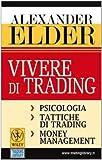 Scarica Libro Vivere di trading Psicologia tattiche di trading money management (PDF,EPUB,MOBI) Online Italiano Gratis