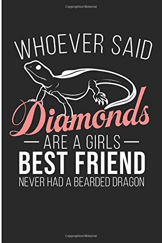 Whoever Said Diamonds Are A Girls Best Friend Never Had A Bearded Dragon: Crazy Bearded Dragon Lady Blank Lined Note Book por Jen  V Pitman