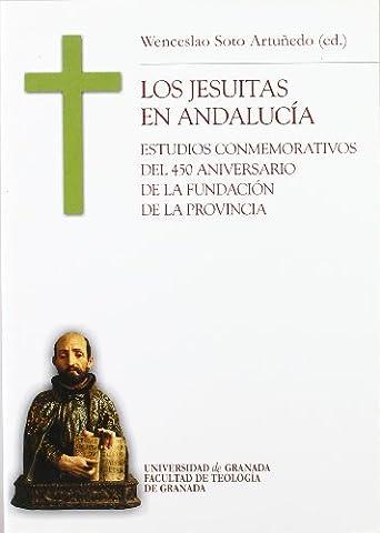 Los jesuitas en Andalucía : estudios conmemorativos del 450 aniversario