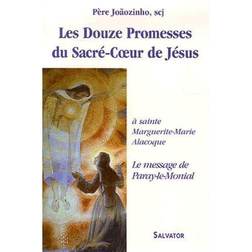 Les Douze Promesses du Sacré-Coeur de Jésus : Faites à Sainte Marguerite-Marie Alacoque