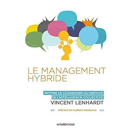 Le Management Hybride - Mettre le leadership au service de l'intelligence collective