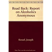 Road Back: A Report on Alcoholics Ananymous