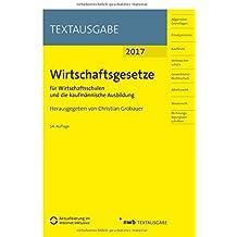 Wirtschaftsgesetze für Wirtschaftsschulen und die kaufmännische Ausbildung: Ausgabe 2017 (Textausgabe)
