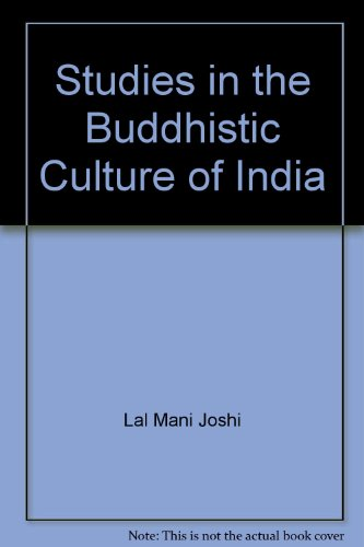 Studies in the Buddhistic Culture of India