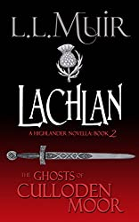 Lachlan: A Highlander Romance (The Ghosts of Culloden Moor Book 2)