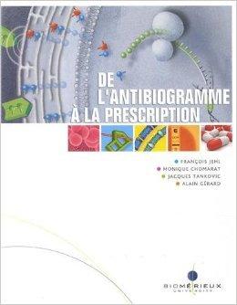 De l'antibiogramme  la prescription de Franois Jehl ,Monique Chomarat ,Jacques Tankovic ( 1 dcembre 2012 )