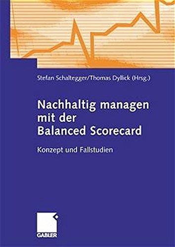 Nachhaltig managen mit der Balanced Scorecard. Konzept und Fallstudien