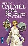 Le Bal des Louves, tome 2 - La Vengeance d'Isabeau