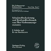 Schadstoffreduzierung und Kraftstoffverbrauch von Pkw-Verbrennungsmotoren (Die Verbrennungskraftmaschine. Neue Folge)