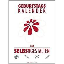 Geburtstagskalender zum Selbstgestalten - Wandkalender A4 - Jahresunabhängig - Kreativkalender