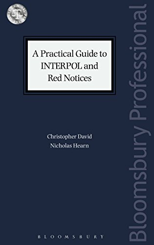 A Practical Guide to INTERPOL and Red Notices (Criminal Practice Series) (English Edition) por Christopher David