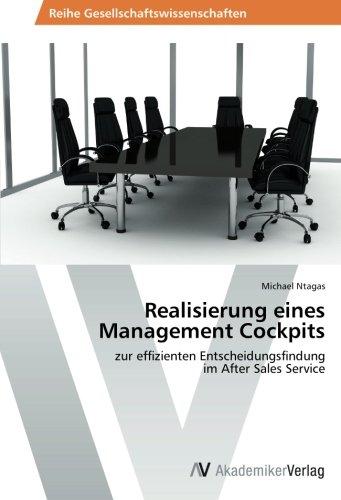 Realisierung eines Management Cockpits: zur effizienten Entscheidungsfindung  im After Sales Service