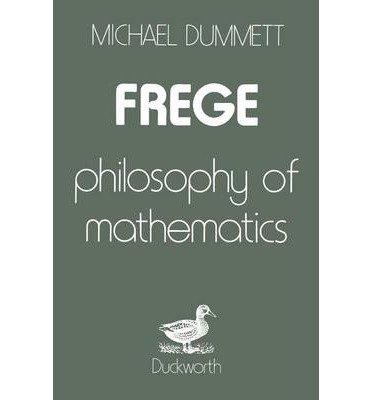 [(Frege: Philosophy of Mathematics)] [Author: Michael Dummett] published on (April, 1995)