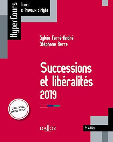 Successions et libéralités 2019 - 5e éd. par Sylvie Ferré-André