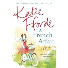 [(A French Affair)] [ By (author) Katie Fforde ] [March, 2014]