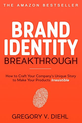 brand-identity-breakthrough-how-to-craft-your-companys-unique-story-to-make-your-products-irresistib
