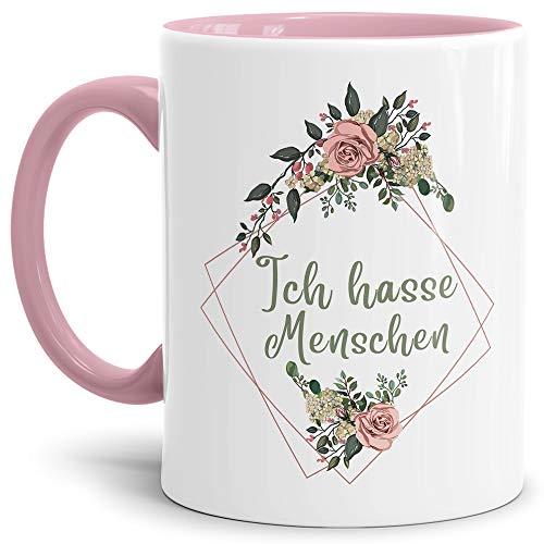 Blumen-Tasse mit Spruch Ich Hasse Menschen - Beleidigung/Schimpfwort/Geschenkidee für das Büro/Innen & Henkel Rosa
