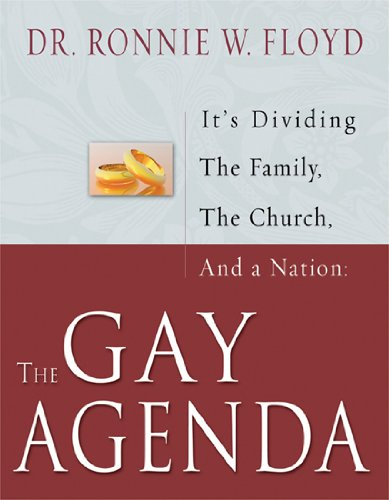 The Gay Agenda: It's Dividing the Family, the Church, and a Nation PDF Books