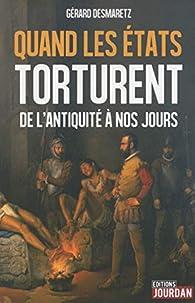 Quand les états torturent par Gérard Desmaretz