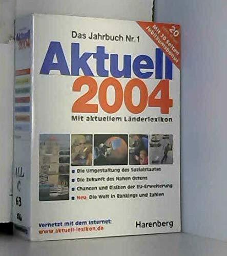 Das Jahrbuch Nr. 1: Aktuell 2004. Mit aktuellem Länderlexikon