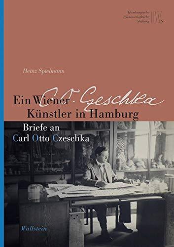 Ein Wiener Künstler in Hamburg: Briefe an Carl Otto Czeschka