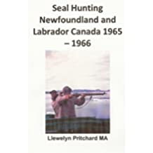 Seal Hunting Newfoundland and Labrador Canada 1965-1966: Volume 13 (Photo Albums)