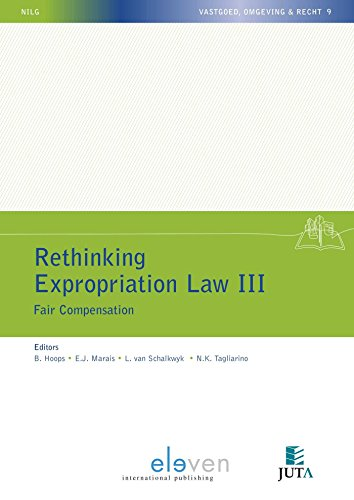 Rethinking Expropriation Law III: Fair Compensation (NILG Vastgoed, Omgeving & Recht, Band 9)