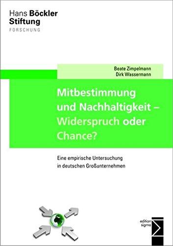 Großunternehmen (Mitbestimmung und Nachhaltigkeit – Widerspruch oder Chance?: Eine empirische Untersuchung in deutschen Großunternehmen)