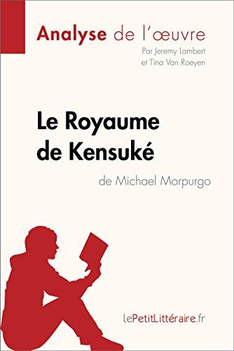 Le Royaume de Kensuk de Michael Morpurgo (Analyse de l'oeuvre): Comprendre la littrature avec lePetitLittraire.fr (Fiche de lecture)