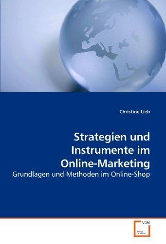 Strategien und Instrumente im Online-Marketing: Grundlagen und Methoden im Online-Shop (German Edition) by Christine Lieb (2009-10-02)