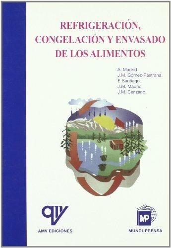 Refrigeración,congelaciónyenvasadodelosalimentos por José Manuel Gómez Pastrana