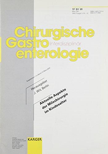 """Aktuelle Aspekte der Milzchirurgie im Kindesalter: Supplementheft: """"Chirurgische Gastroenterologie"""" 2001, Band 17, Suppl. 1. Supplementheft: ... Suppl. 1 (Chirurgische Gastroenterologie, 1)"""