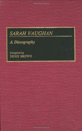 Sarah Vaughan: A Discography (DISCOGRAPHIES)