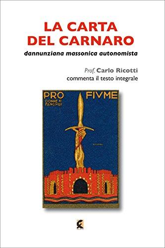 La carta del Carnaro. Dannunziana, massonica, autonomista