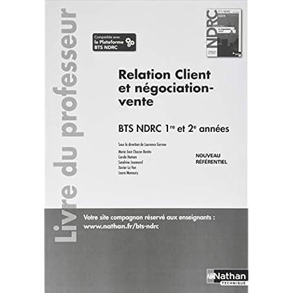 Relation client et négociation-vente BTS NDRC 1re et 2e années : Livre du professeur