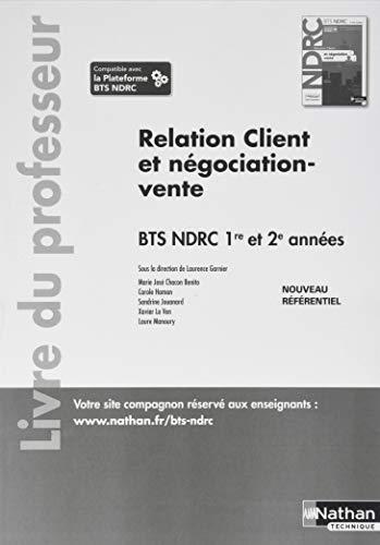 Relation client et négociation-vente BTS NDRC 1re et 2e années : Livre du professeur par Collectif