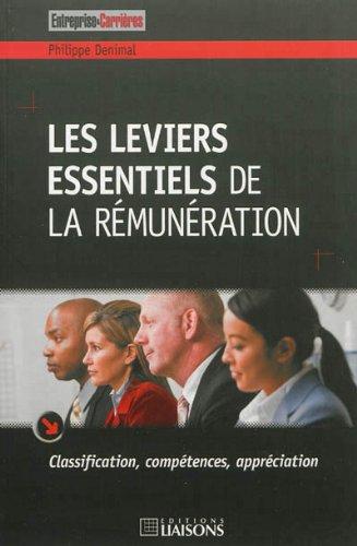 Les leviers essentiels de la rémunération : Classification, compétences, appréciation par Philippe Denimal