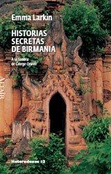 HISTORIAS SECRETAS DE BIRMANIA por EMMA LARKIN